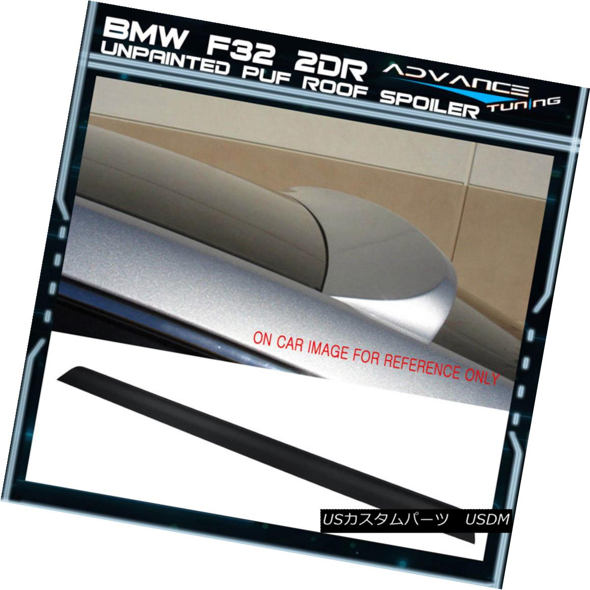 エアロパーツ 14-15 BMW F32 2DR Unpainted Urethane (PU) Rear Roof Spoiler Wing 14-15 BMW F32 2DR未塗装ウレタン(PU)リアルーフスポイラーウイング