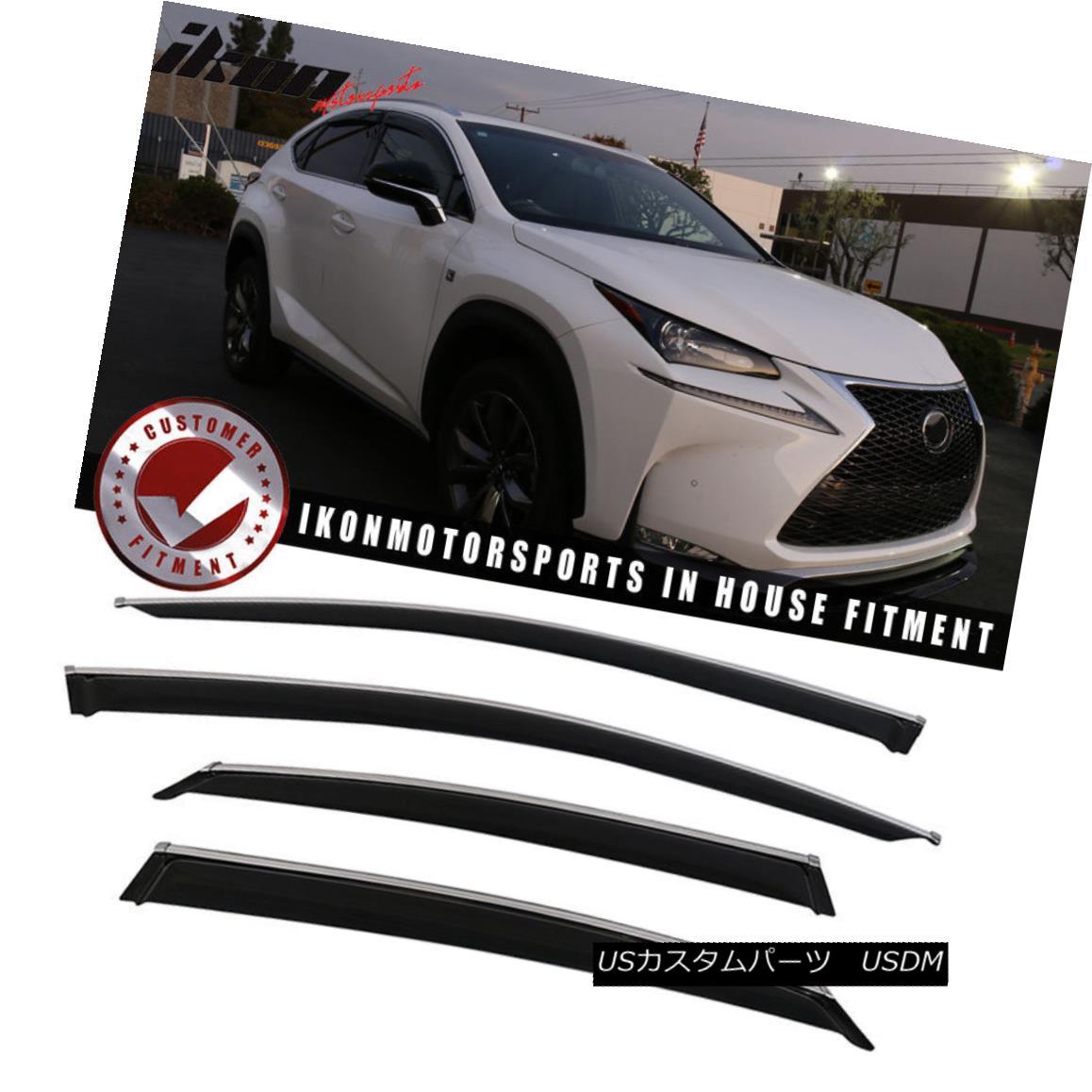 エアロパーツ Fits 15-17 Lexus NX200t Acrylic Window Visors w/ Chrome Trim 4Pc Set 15-17 Lexus NX200tアクリルウインドバイザー(クロムトリム4枚セットあり)