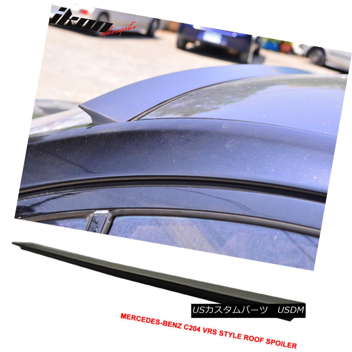 エアロパーツ For 11-15 BENZ C204 2D VRS Style Roof Spoiler Wing Unpainted - PUF 11-15ベンツC204 2D VRSスタイルルーフスポイラーウイング無塗装 - PUF