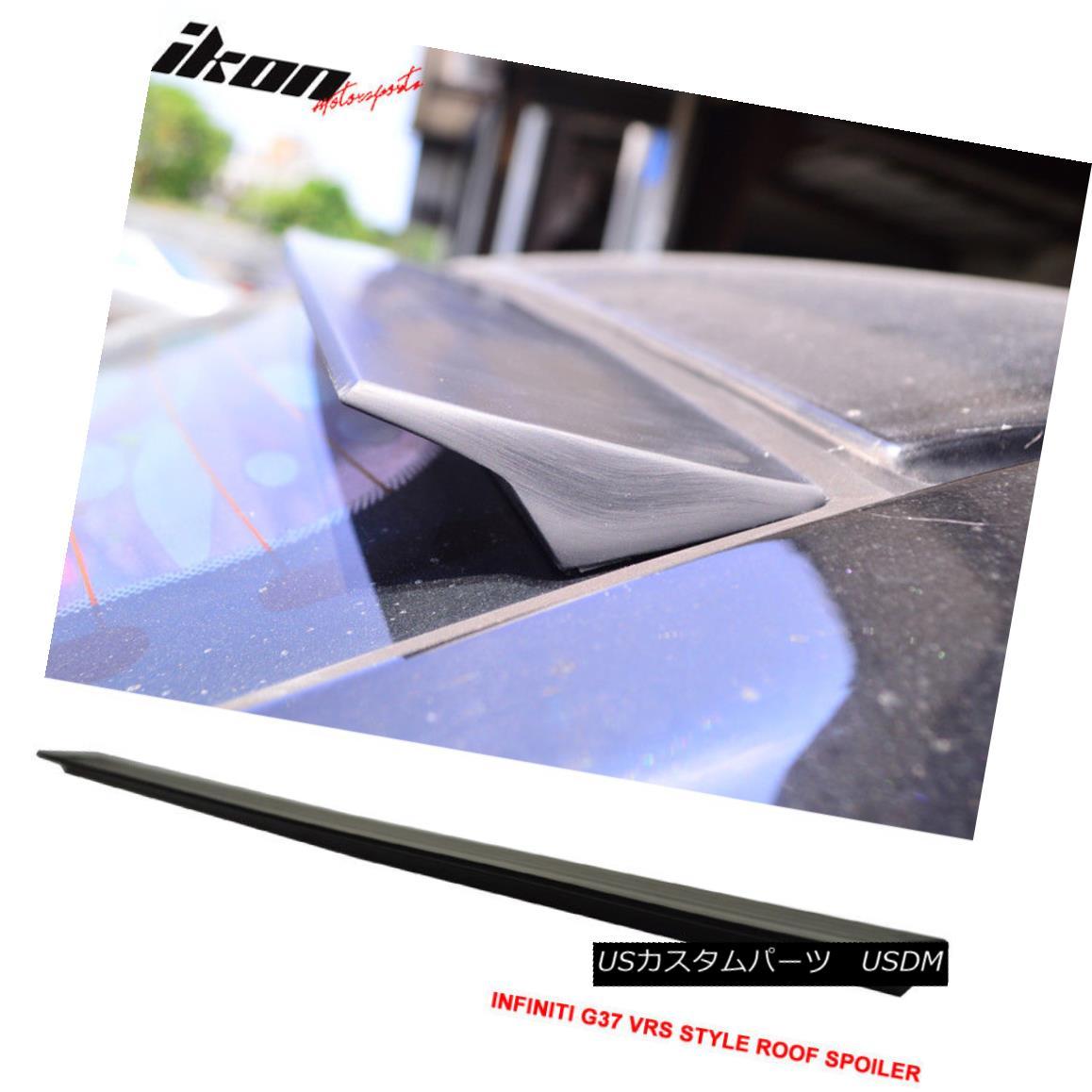 エアロパーツ For 11-15 Infiniti G37 V36 4DR VRS Style Roof Spoiler Wing Unpainted - PUF 11-15インフィニティG37 V36用4DR VRSスタイルルーフスポイラーウイング無塗装 - PUF