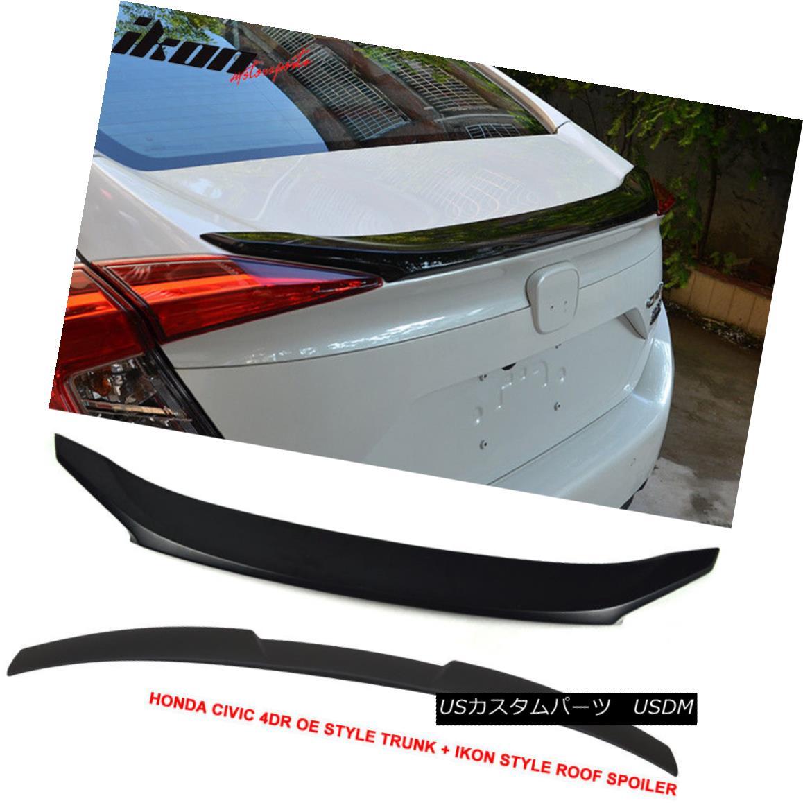 エアロパーツ 16-18 Civic X 10th Gen Sedan OE Trunk Spoiler Decklid + IKON Roof Spoiler Wing 16-18シビックX 10世代セダンOEトランク・スポイラーデッキ+ IKONルーフ・スポイラー・ウィング
