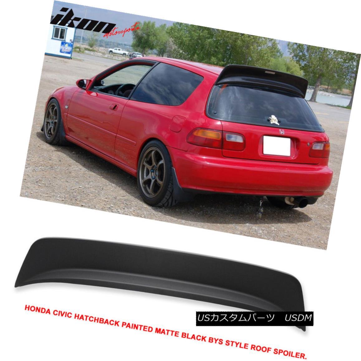 【年間ランキング6年連続受賞】 エアロパーツ 92-95 Honda Civic 3D Hatchback JDM Matte Black ABS BYS Style Roof Spoiler Wing 92-95ホンダシビック3DハッチバックJDMマットブラックABS BYSスタイルルーフスポイラーウイング, 箱根 sagamiya 9084a362