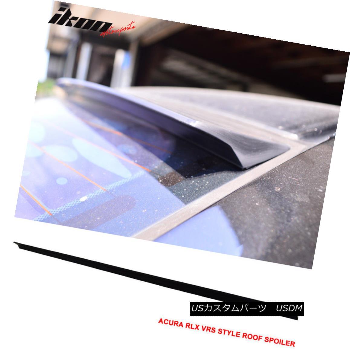 エアロパーツ 14-16 Acura RLX 4Dr VRS Style Roof Spoiler Unpainted Black - PUF 14-16 Acura RLX 4Dr VRSスタイルルーフスポイラー無塗装黒 - PUF