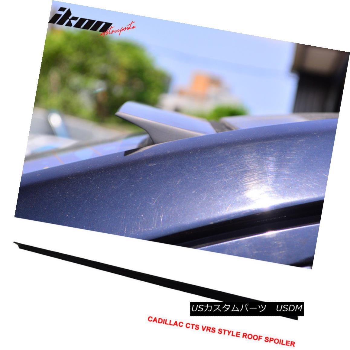 エアロパーツ 04-07 Cadillac CTS 4Dr VRS Style Roof Spoiler Unpainted Black - PUF 04-07キャデラックCTS 4Dr VRSスタイルルーフスポイラー無塗装黒 - PUF