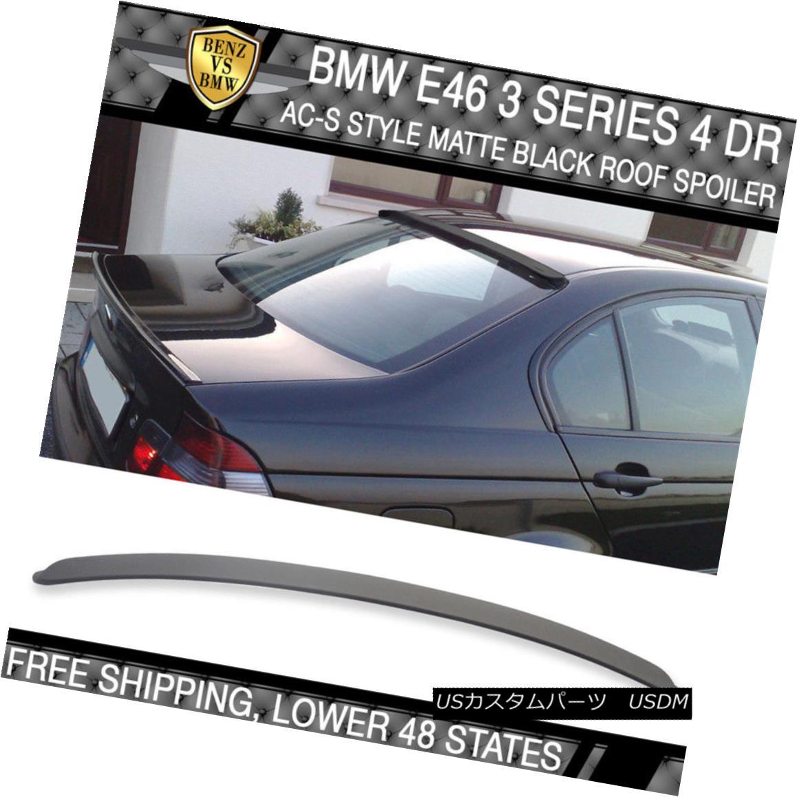 エアロパーツ USA Stock 99-05 BMW E46 3 Series 4Dr AC-S Painted Matte Black Roof Spoiler - ABS USAストック99-05 BMW E46 3シリーズ4Dr AC-S塗装マットブラックルーフスポイラー - ABS