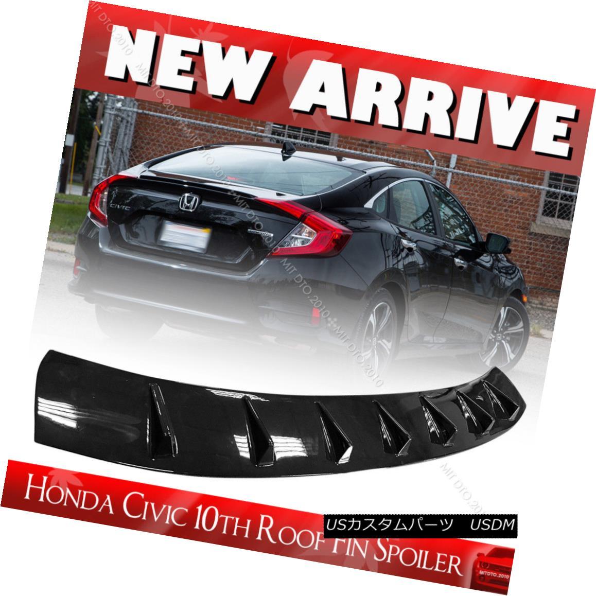 エアロパーツ One Day Ship- Roof Fin Spoiler Wing Glassy Black For Honda Civic X Sedan LX DX 1日の船 - ホンダシビックXセダンLX DXのルーフフィンスポイラーウインググラスブラック