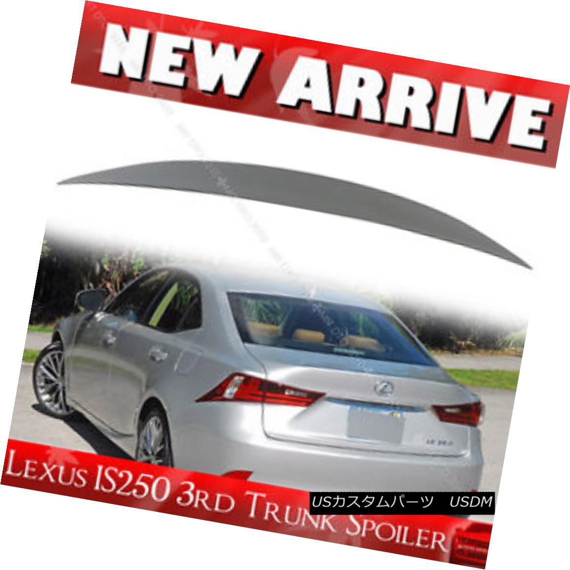 エアロパーツ For Lexus IS250 Sedan 4DR High Kick Unpainted 14 16 Rear Trunk Spoiler Wing レクサスIS250セダン用4DRハイキック未塗装14 16リアトランク・スポイラーウイング