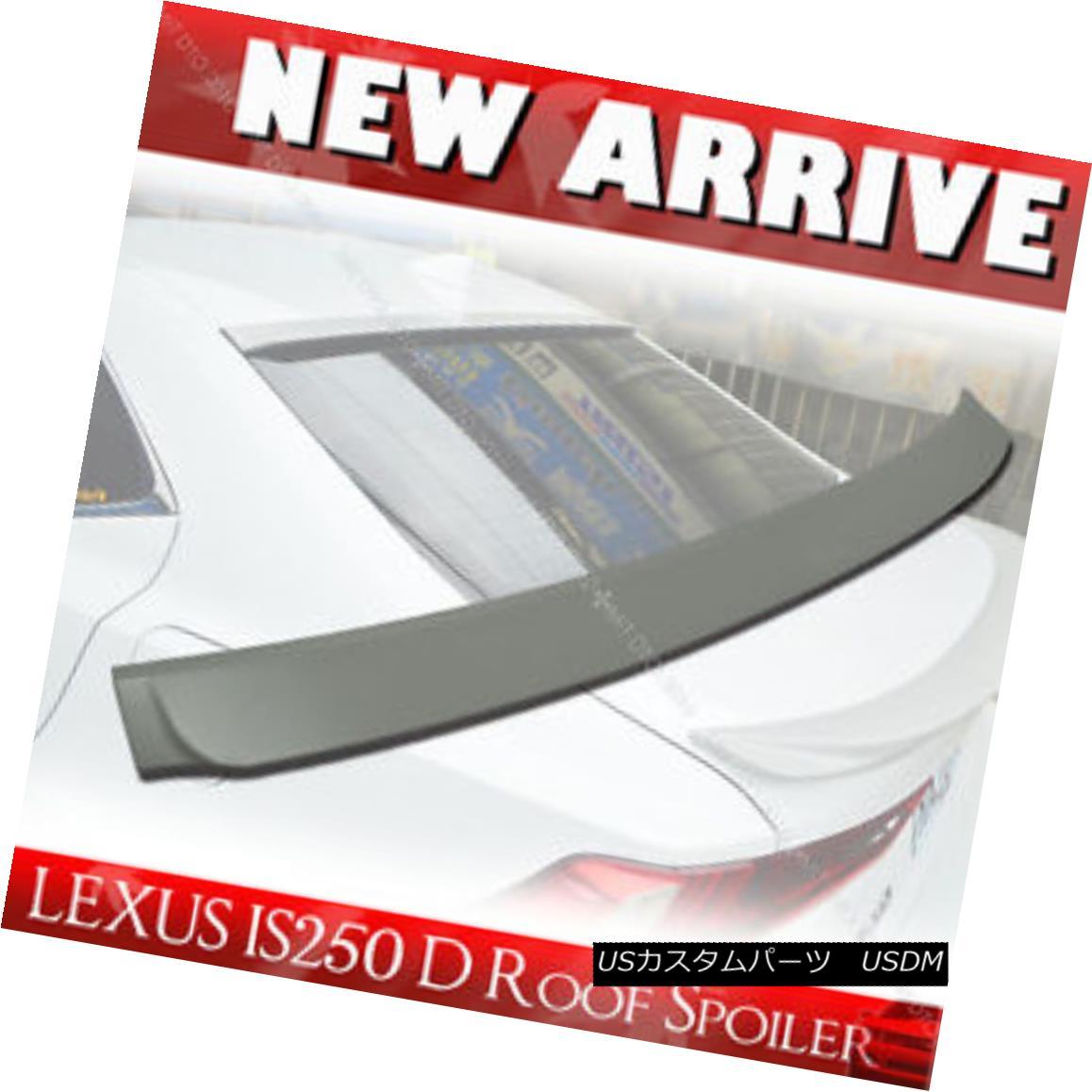 エアロパーツ SHIP FROM LA- For Lexus IS250 IS350 Unpaint IS F D Type Roof Spoiler Sport Sedan Lexus IS250 IS350 Unpaint IS F Dタイプルーフスポイラースポーツセダン