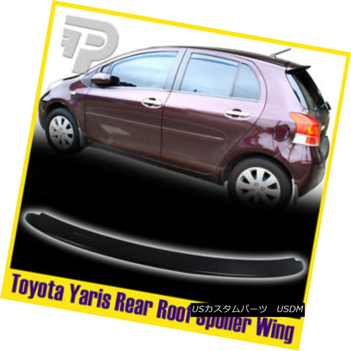 エアロパーツ Unpainted Hatchback TOYOTA Yaris XP90 2D 4D OE Look Rear Roof Spoiler Wing 未塗装ハッチバックTOYOTA Yaris XP90 2D 4D OEルーフスポイラーウイングを見る