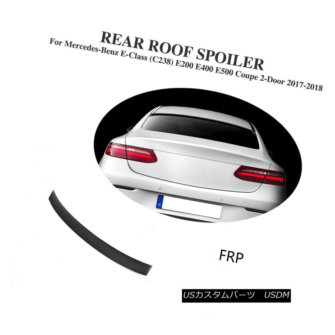 エアロパーツ Roof Spoiler FRP Unpainted Fit For Benz E-Class C238 E200 E400 E500 Coupe 17-18 ベンツEクラスC238 E200 E400 E500クーペ17-18用ルーフスポイラーFRP未塗装適合