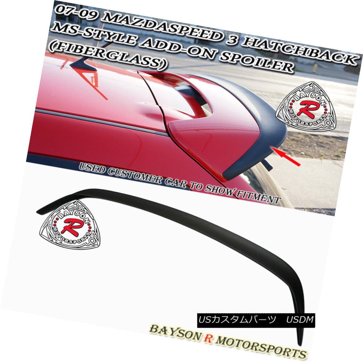 エアロパーツ MS-Style Add-on Roof Spoiler Wing (Fiberglass) Fits 07-09 MazdaSpeed 3 5dr MS-Styleアドオンルーフスポイラーウイング(ガラス繊維)07-09 MazdaSpeed 3 5dr