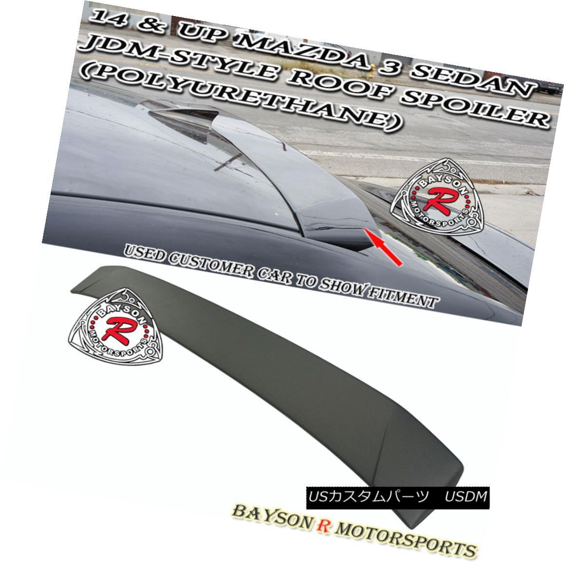 エアロパーツ JDM-Style Rear Roof Spoiler Wing (Urethane) Fits 14-18 Mazda 3 Sedan 4dr JDMスタイルのリアルーフスポイラーウイング(ウレタン)14-18マツダ3セダン4dr