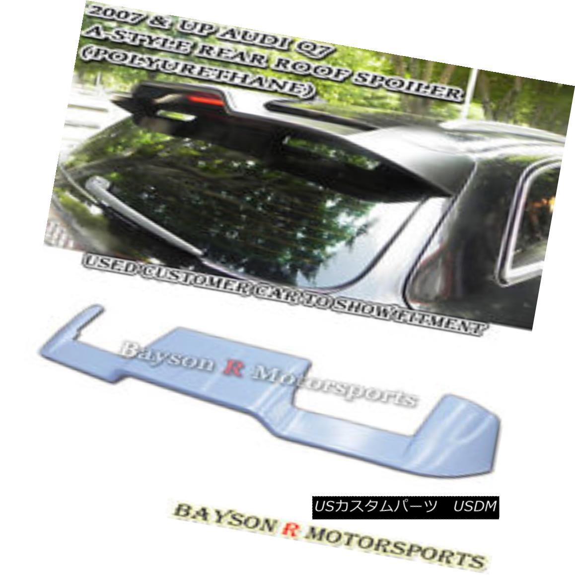 エアロパーツ A-Style Rear Roof Spoiler Wing (Urethane) Fits 05-15 Audi Q7 A-Styleリアルーフスポイラーウイング(ウレタン)フィット05-15 Audi Q7