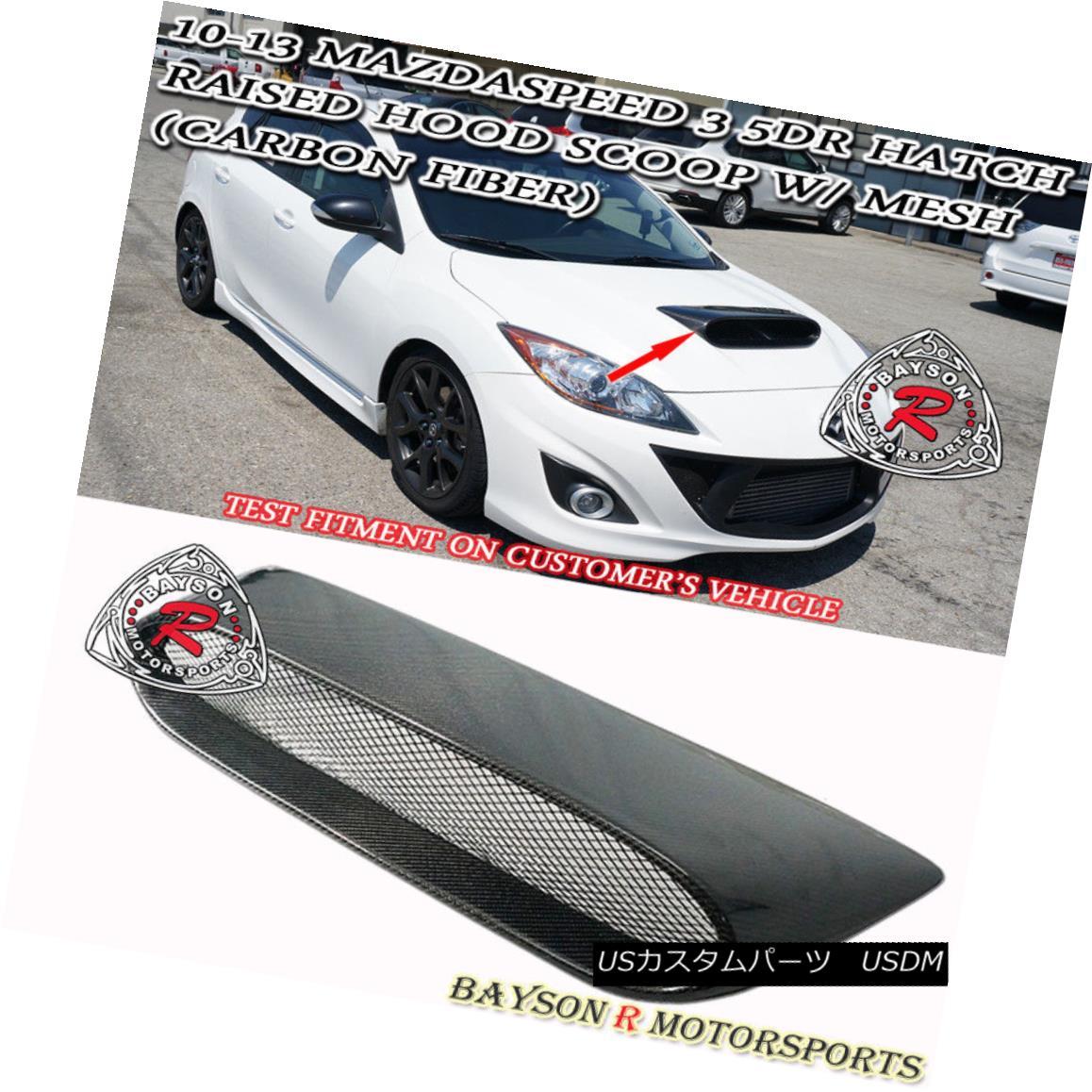 エアロパーツ Raised Hood Scoop (Carbon) w/ Mesh Fits 10-13 MazdaSpeed 3 5dr (Hatchback) メイドフィット10-13 MazdaSpeed 3 5dr(ハッチバック)付きのフードスクープ(カーボン)
