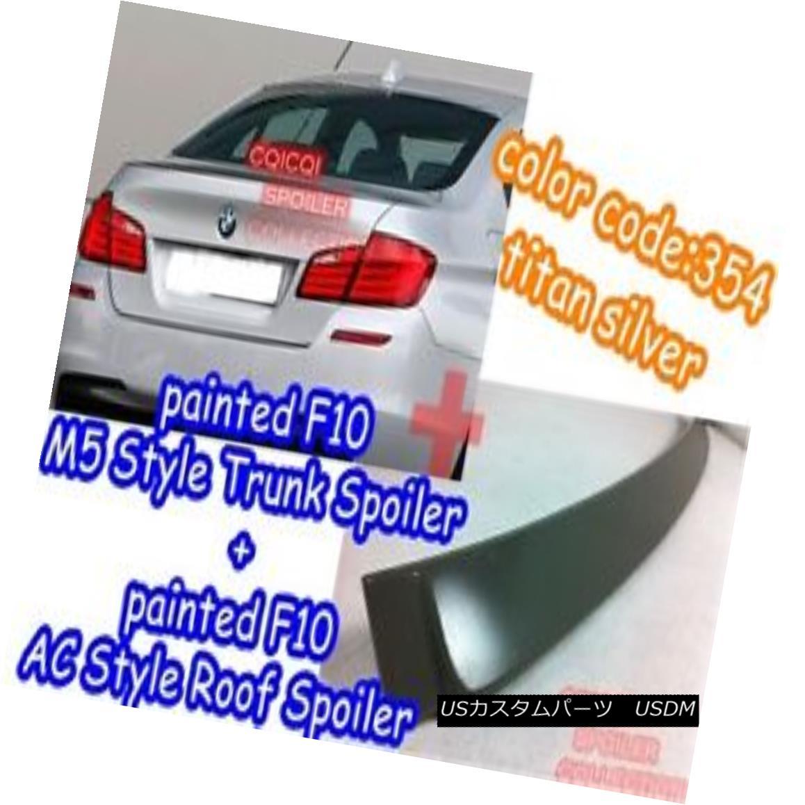 エアロパーツ Painted BMW 11~16 F10 Sedan AC type roof + M5 type trunk spoiler color:354◎ ペイントされたBMW 11?16 F10セダンACタイプの屋根+ M5タイプのトランクスポイラーの色:354?