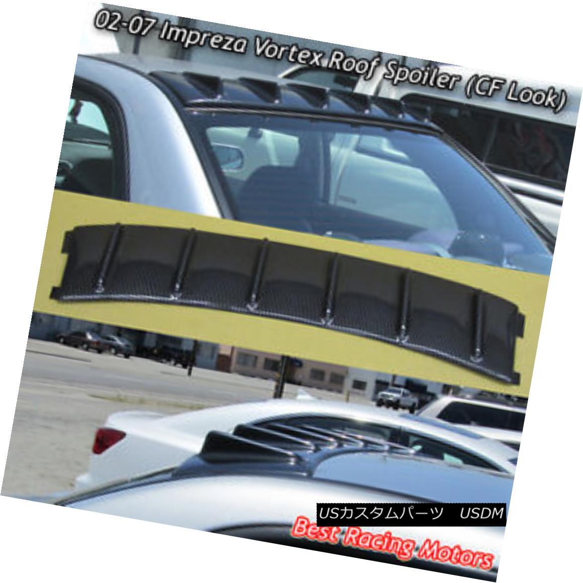エアロパーツ Vortex VG Style Roof Spoiler Wing (Carbon Look) Fits 02-07 Subaru Impreza Vortex VGスタイルルーフスポイラーウイング(カーボンルック)02-07 Subaru Impreza