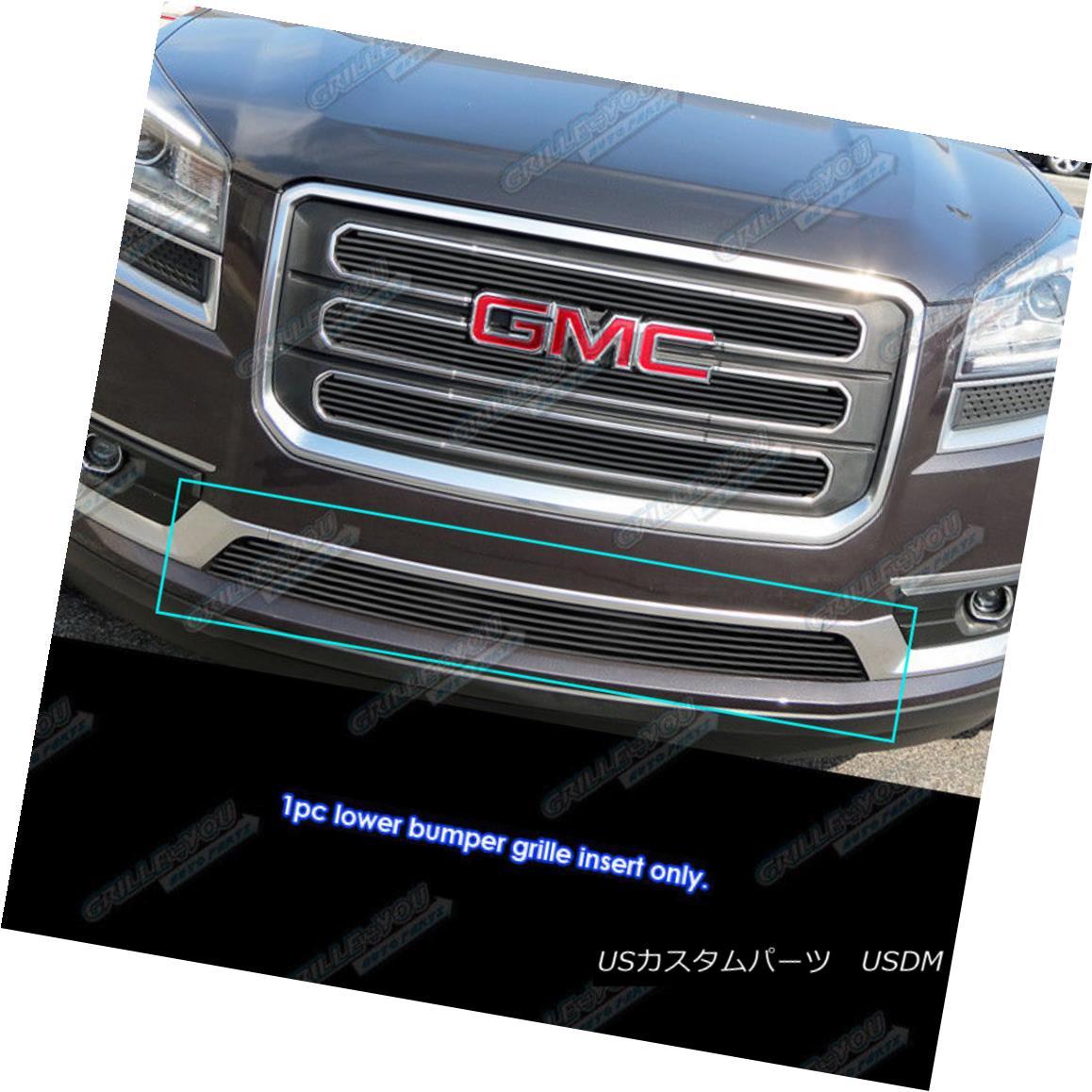 グリル Fits 2013-2016 GMC Acadia Black Lower Lower Bumper Billet Grille Insert 2013-2016 GMC Acadia Black下部ロワーバンパービレットグリルインサート