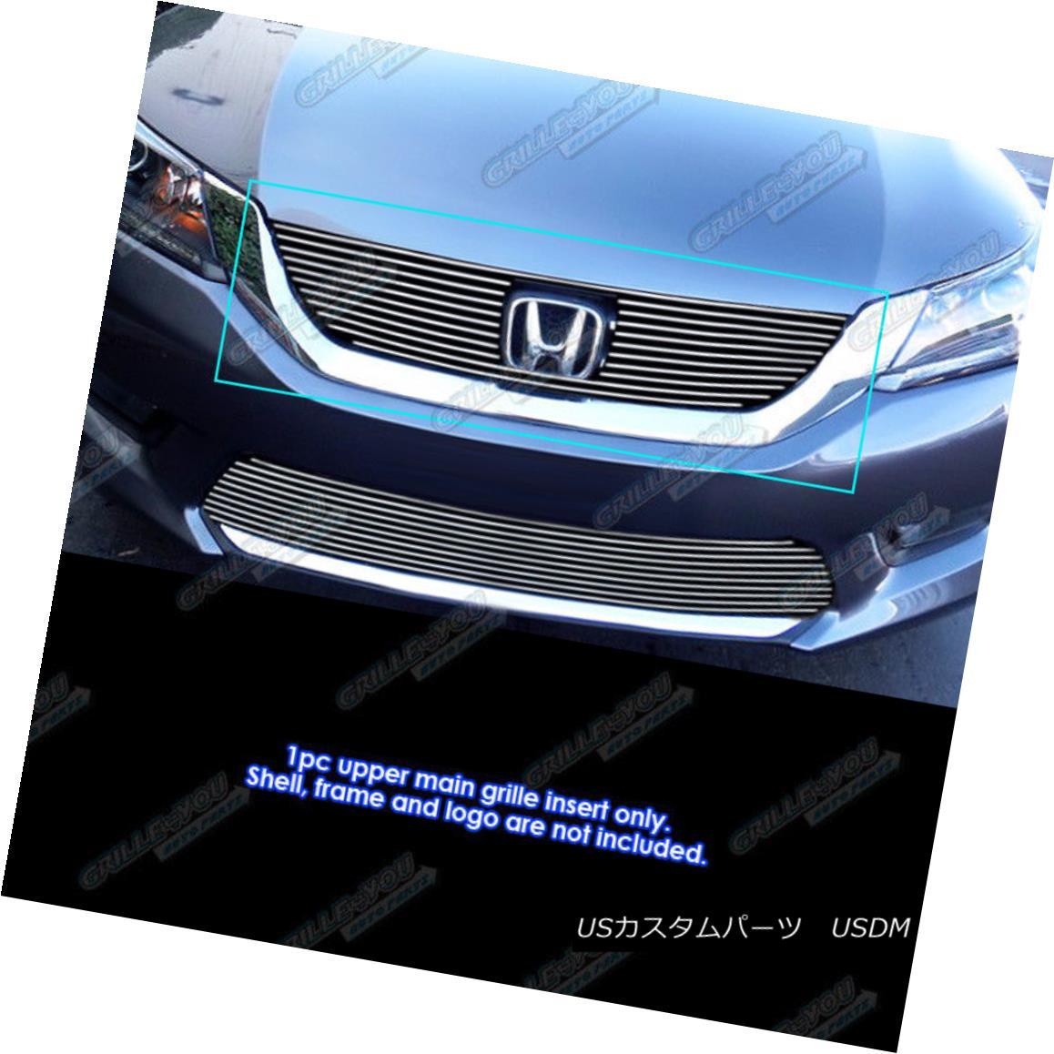 グリル Fits 2013-2015 Honda Accord Sedan Upper Main Upper Billet Grille Insert フィット2013年から2015年ホンダアコードセダンアッパーメインアッパービレットグリルインサート