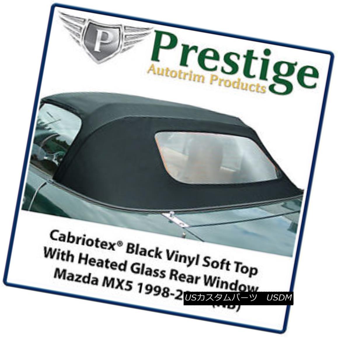 幌・ソフトトップ Mazda MX5 MX-5 Mk2 (NB) Glass Window Vinyl Soft Top 1998-2005 マツダMX5 MX-5 Mk2(NB)ガラス窓ビニールソフトトップ1998-2005