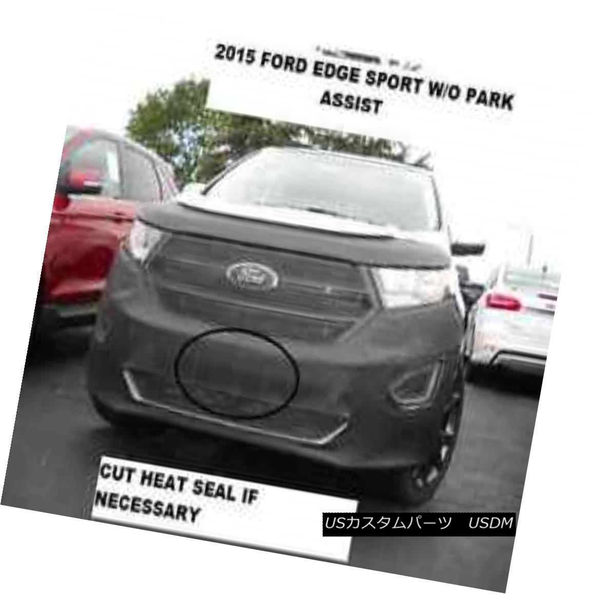 フルブラ ノーズブラ Lebra Front End Mask Cover Bra Fits 2015-2018 Ford Edge Sport W/O Park Assist Lebraフロントエンドマスクカバーブラフィット2015-2018フォードエッジスポーツW / Oパークアシスト