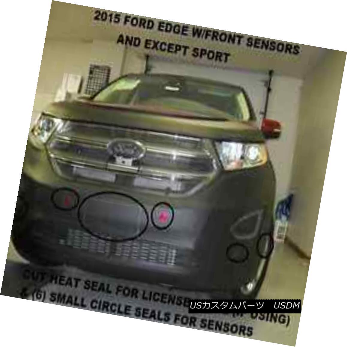 フルブラ ノーズブラ Lebra Front Mask Cover Bra Fits 2015-2018 Ford Edge w/ Front Sensor (Exc. Sport) Lebraフロントマスクカバーブラは2015-2018 Ford Edge / Front Sensor(Exc。Sport)に適合