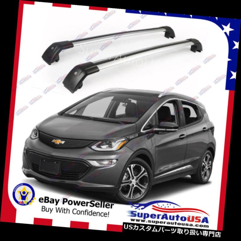 キャリア シボレーボルトEV 2016-2019手荷物荷物クロスバークロスバー用トップルーフラック Top Roof Rack For Chevrolet Bolt EV 2016-2019 Baggage Luggage Cross Bar Crossbar