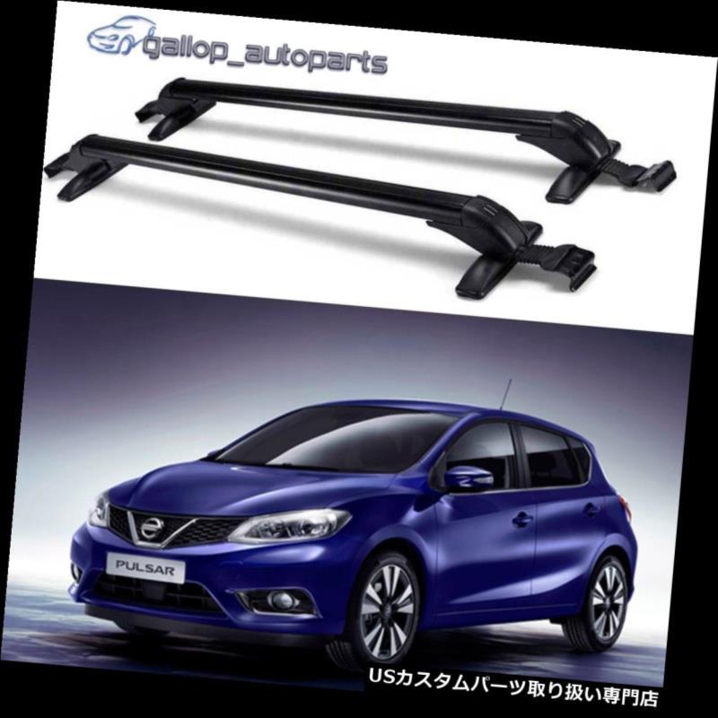 キャリア 日産パルサー2013-2018荷物キャリアのための調節可能なルーフラッククロスバー Adjustable Roof Rack Cross Bars for Nissan Pulsar 2013-2018 Luggage Carrier