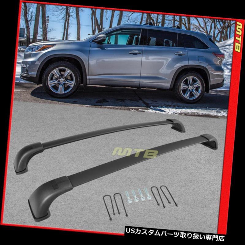 カーゴ ルーフ キャリア 2014-2018トヨタハイランダーXLE限定ルーフラックペアクロスバーアルミブラック 2014-2018 Toyota Highlander XLE Limited Roof Rack Pair Cross Bar Aluminum Black