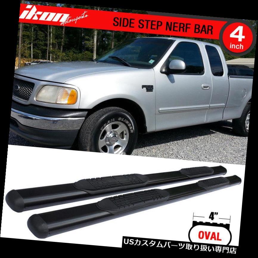 サイドステップ 99-03フォードF150拡張キャブ4インチサイドステップバーランニングボードにフィット Fits 99-03 Ford F150 Extended Cab 4 Inches Side Step Bar Running Boards