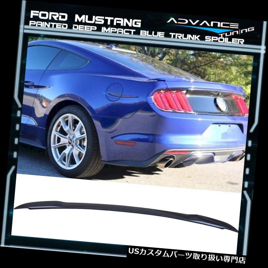 GTウィング 15-19フォードマスタングGT ABSトランクスポイラーOEM塗装色ディープインパクトブルー 15-19 Ford Mustang GT ABS Trunk Spoiler OEM Painted Color Deep Impact Blue