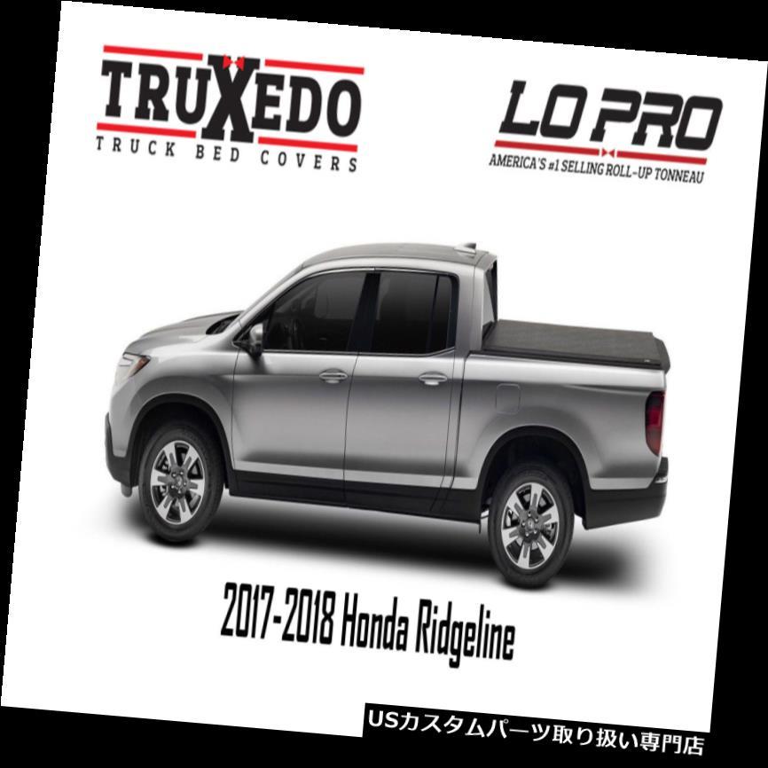 USトノーカバー/トノカバー Truxedo Lo Pro Tonneauカバー2017+ホンダリッジライン530601 Truxedo Lo Pro Tonneau Cover 2017+ Honda Ridgeline 530601