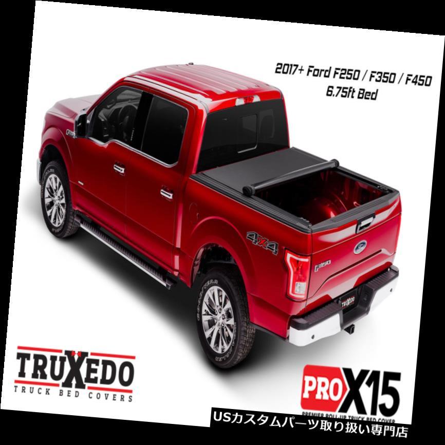 トノーカバー トノカバー TruXedo Pro X 15ロールアップトノカバー2017+フォードF250 / F350 / F450 6.75 'ベッド TruXedo Pro X15 Roll Up Tonneau Cover 2017+ Ford F250 / F350 / F450 6.75' Bed