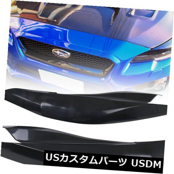 アイライン 適合15-18スバルWRX STIインプレッサ未塗装ヘッドライトまぶたアイブロウカバー2PC Fits 15-18 Subaru WRX STI Impreza Unpainted Headlight Eyelid Eyebrow Cover 2PC