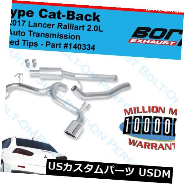 輸入マフラー Borla S-Typeキャットバックエキゾーストシステムは2009-2017 Lancer Ralliart 140334に適合NEW Borla S-Type Cat-Back Exhaust System Fits 2009-2017 Lancer Ralliart 140334 NEW