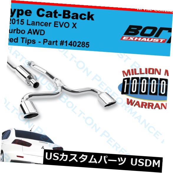 【ラッピング無料】 輸入マフラー Borla X S-Type Cat-Back Exhaustは2008-2015 Lancer Turbo Evo X 140285 Turbo 140285に適合-新しい Borla S-Type Cat-Back Exhaust fits 2008-2015 Lancer Evo X Turbo 140285 - NEW, ドラッグ青空:e09137ca --- eraamaderngo.in