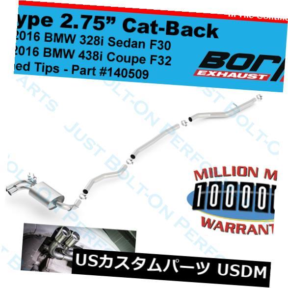 輸入マフラー Borla S-Type Cat-Back Exhaust Fits 2012-2016 BMW 328i F30-428i F32 140509 NEW Borla S-Type Cat-Back Exhaust Fits 2012-2016 BMW 328i F30 - 428i F32 140509 NEW