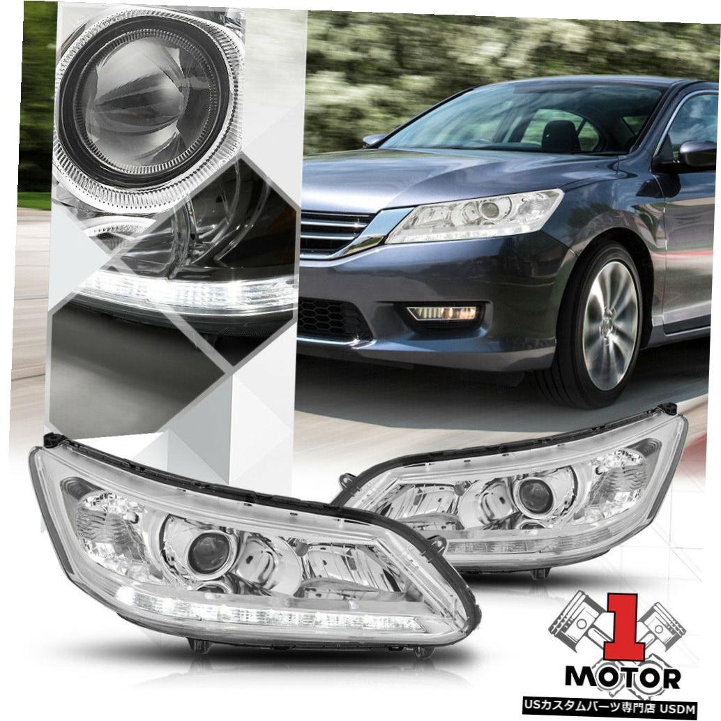 ヘッドライト クロムプロジェクターヘッドライトLEDストリップDRLクリア信号13-15ホンダアコード Chrome Projector Headlight LED Strip DRL Clear Signal for 13-15 Honda Accord