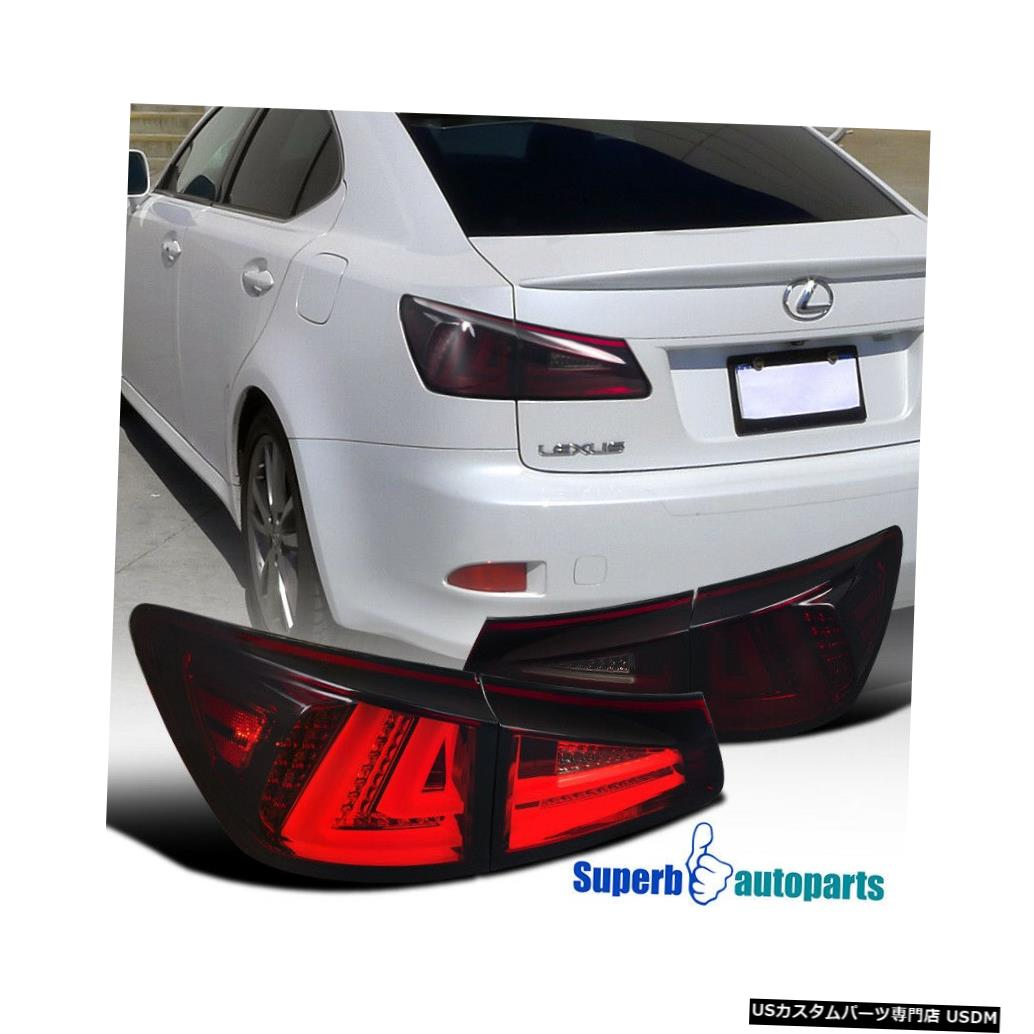 Tail light 2006-2008レクサスIS250 IS350 LEDテールライトブレーキランプ赤煙 For 2006-2008 Lexus IS250 IS350 LED Tail Lights Brake Lamps Red Smoke