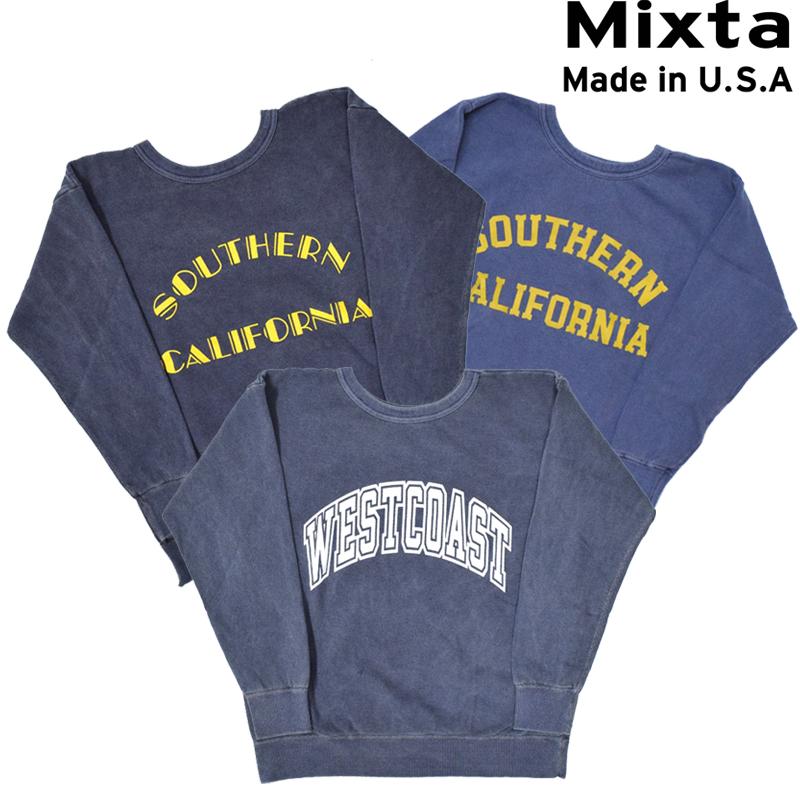 【2 COLORS】MIXTA(ミクスタ)【MADE IN U.S.A】PRINT SWEAT SHIRTS(アメリカ製プリントスウェットシャツ) PIGEMNT DYE(ピグメント染め)