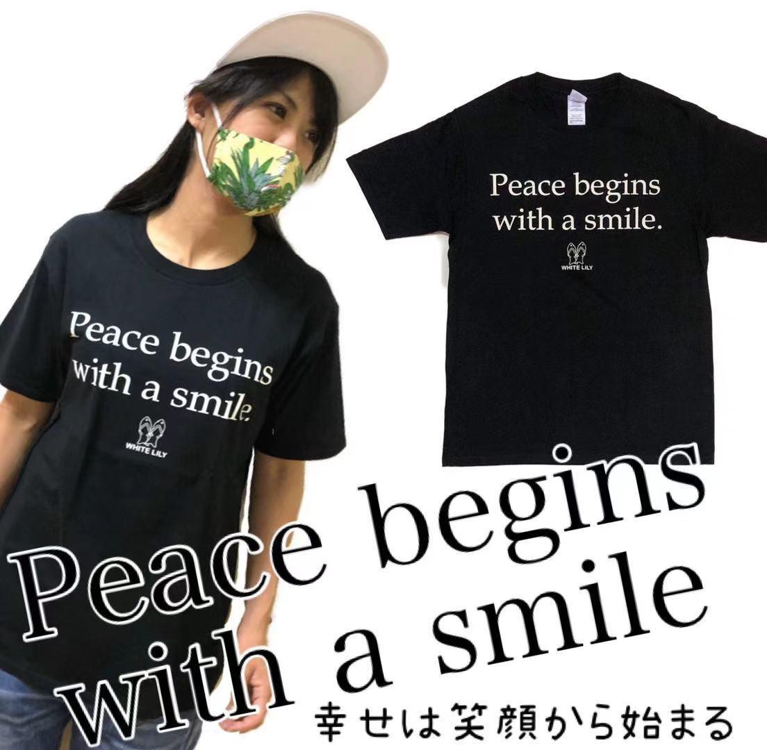 胸元に素敵な言葉を 期間限定特価品 Peace 人気の製品 begins with a smile WhiteLilyオリジナルTシャツ