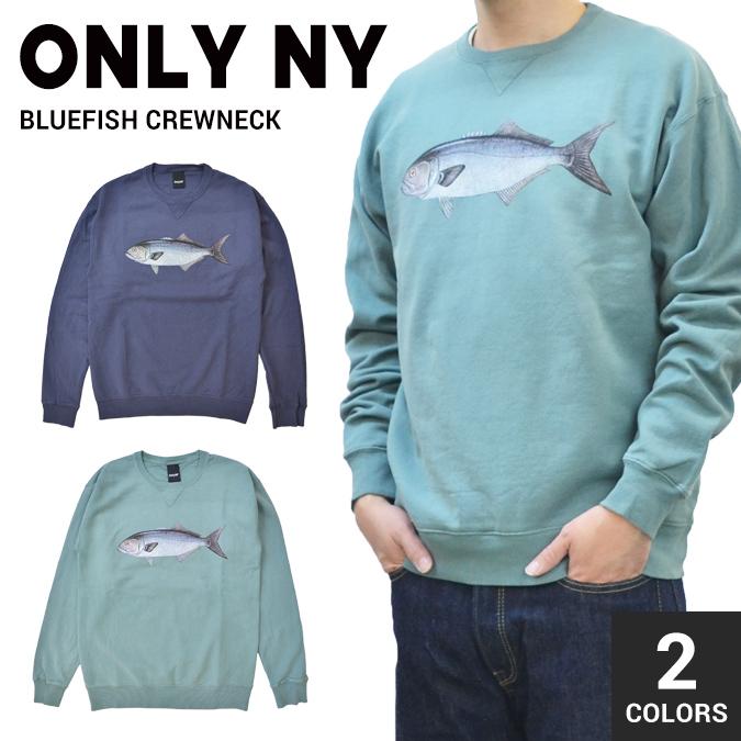 【割引クーポン配布中】 ONLY NY オンリーニューヨーク BLUEFISH CREWNECK クルーネック スウェット トレーナー ストリート スケート メンズ
