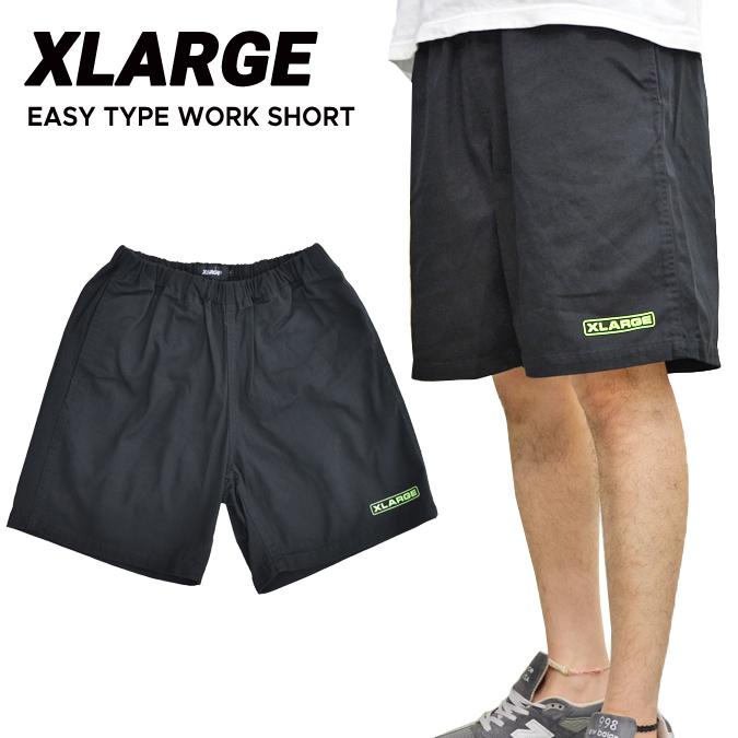 【割引クーポン配布中】 XLARGE エクストララージ EASY TYPE WORK SHORT ショートパンツ ショーツ ハーフパンツ イージーパンツ メンズ ストリート スケート