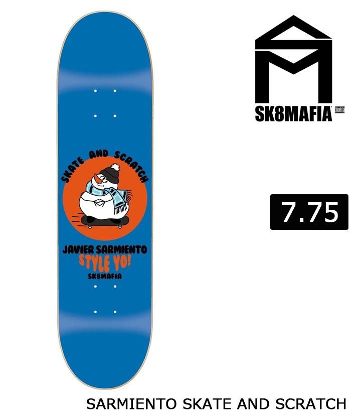 SK8MAFIA スケートマフィア 7.75インチ SARMIENTO SKATE AND SCRATCH