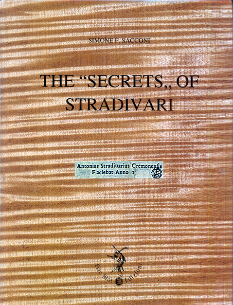 "The ""Secrets"" of Stradivari by Simone E. Sacconi"