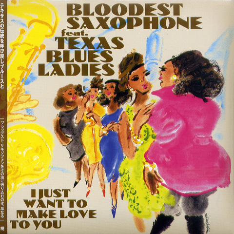 BLOODEST SAXOPHONE feat.TEXAS BLUES LADIES I 公式サイト JUST LOVE YOU WANT 全商品オープニング価格 MAKE TO