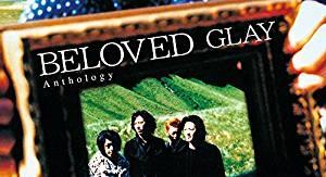 GLAY/BELOVED Anthology [2CD+DVD] 2017/9/20発売 PCCN-90004