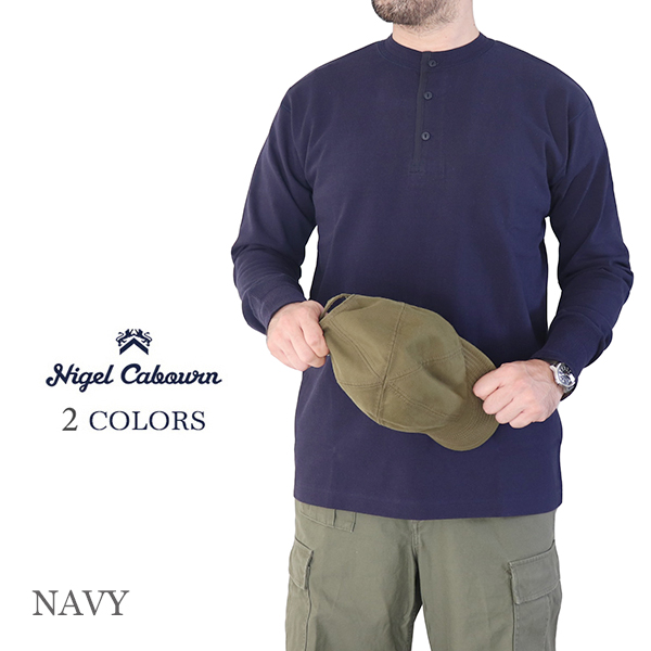 NIGEL CABOURN ナイジェル・ケーボン 1940s WORK HENLEY NECK LONG SLEEVE 2 COLORS MAIN LINE 長袖Tee