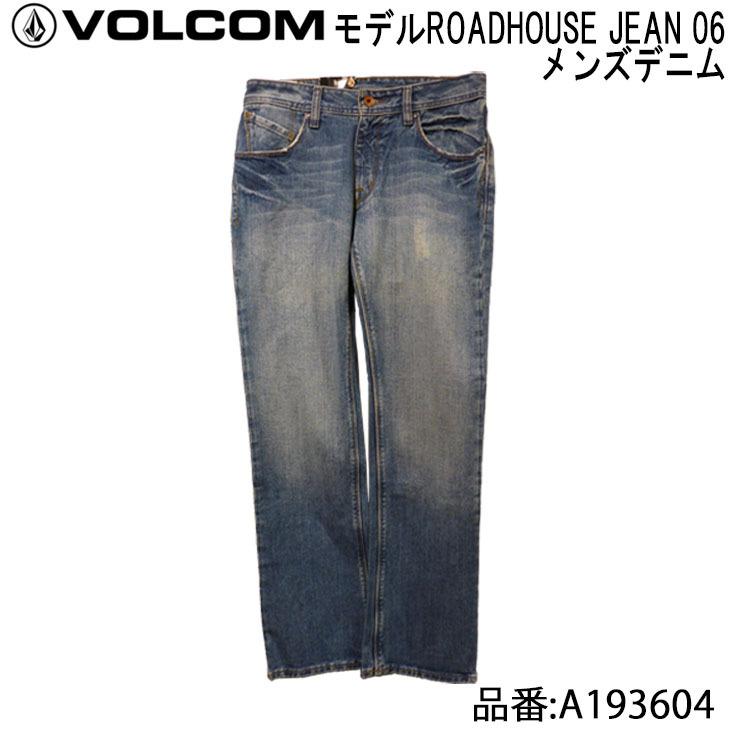 【VOLCOM(ボルコム)】 デニム メンズモデル ROADHOUSE JEAN 06(ロードハウスジーン) 品番:A193604 日本正規品