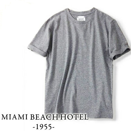 極上の着心地を誇るプレミアムTシャツ!ユニセックスモデル MIAMI BEACH HOTEL 1955 -マイアミ ビーチ ホテル-  肉厚でトロミ感のある着心地が堪らないプレミアムライン!ノンウォッシュデニムなどと相性の良いヨーロピアンなクルーネックTシャツ カットソー グレー 1311G  1 2 3 4 - beavotron.com