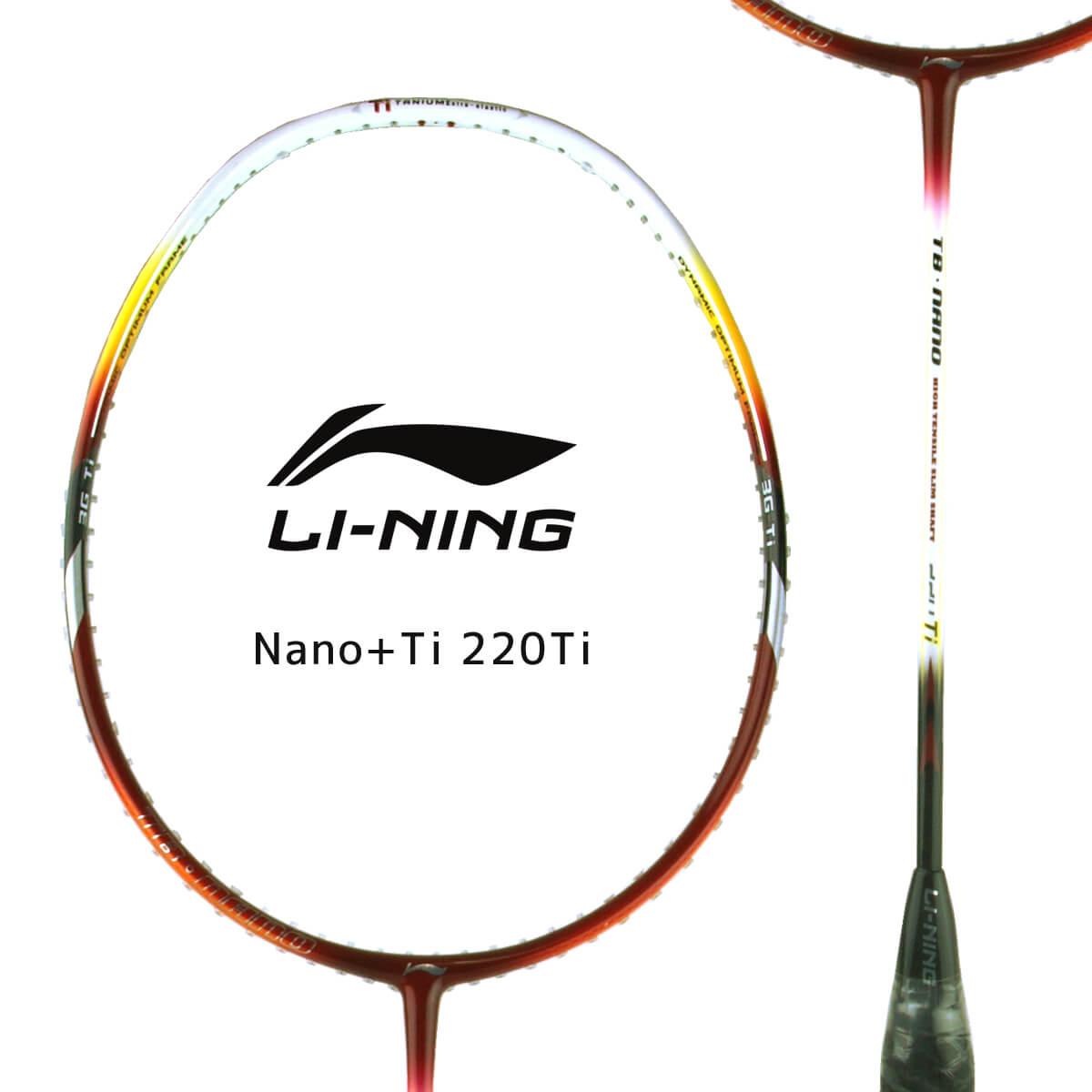LI-NING Nano+Ti 220Ti バドミントンラケット リーニン【オススメガット&ガット張り工賃無料】